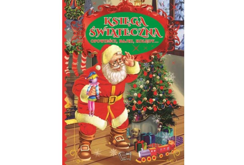 Księga Świąteczna opowieści bajki kolędy dla dzieci