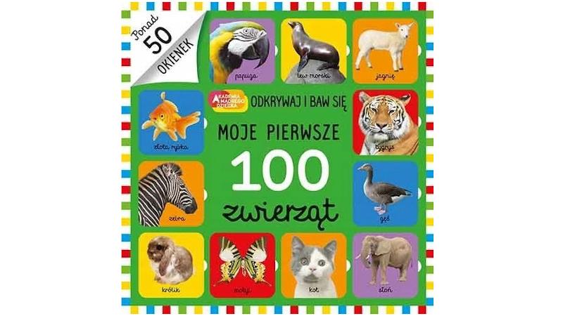 Moje pierwsze 100 zwierząt Książeczka z okienkami